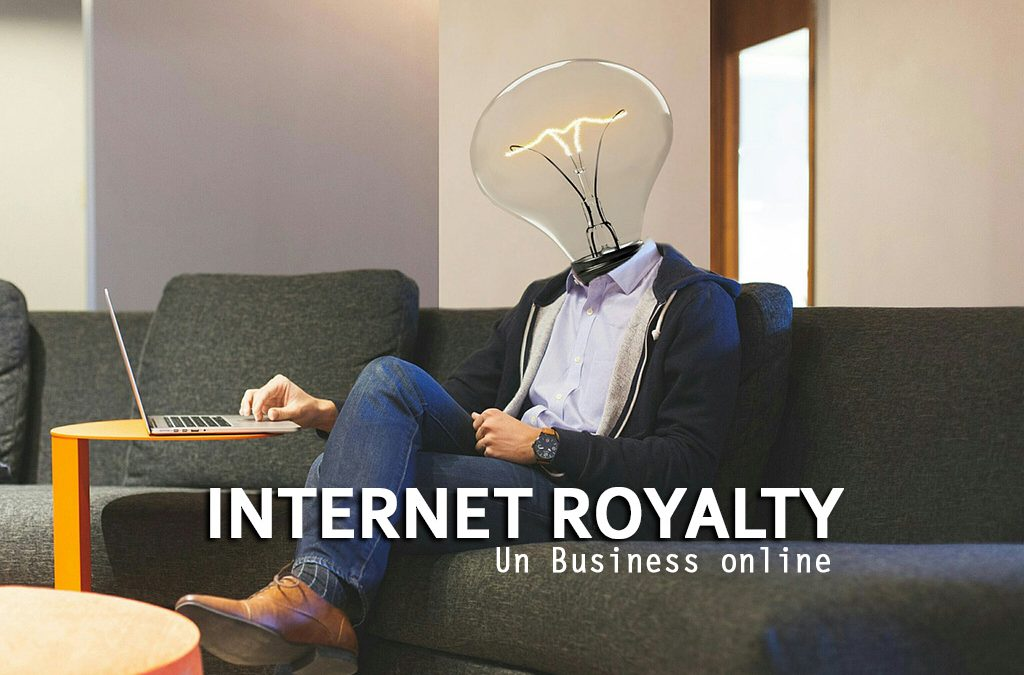 Internet Royalty: un interessante business online