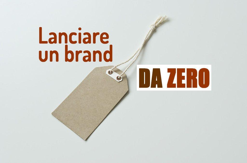 Lanciare un brand da zero