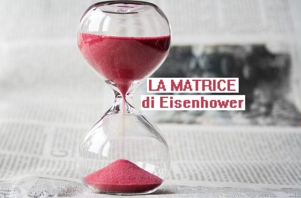 La matrice di Eisenhower e la gestione del tempo