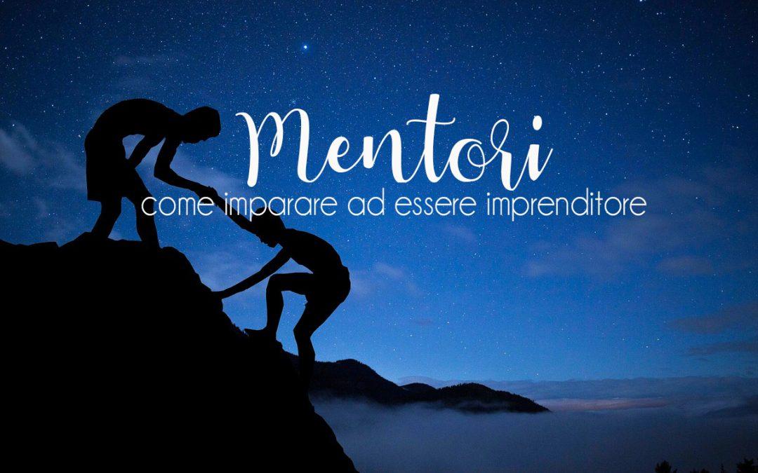 I Mentori: come imparare ad essere imprenditore
