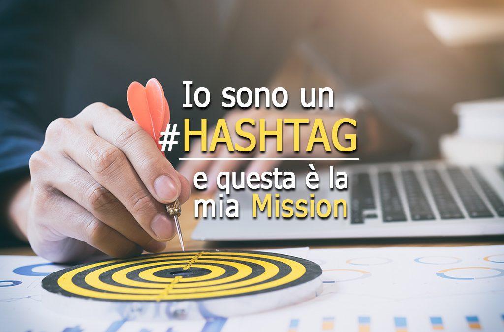 Io sono un Hashtag e questa è la mia Mission
