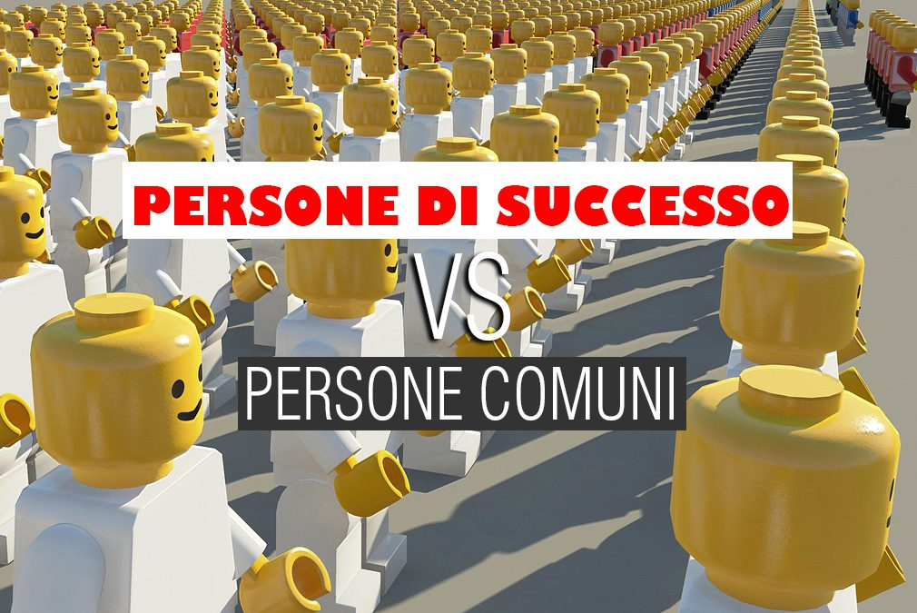 Persone di successo VS persone comuni