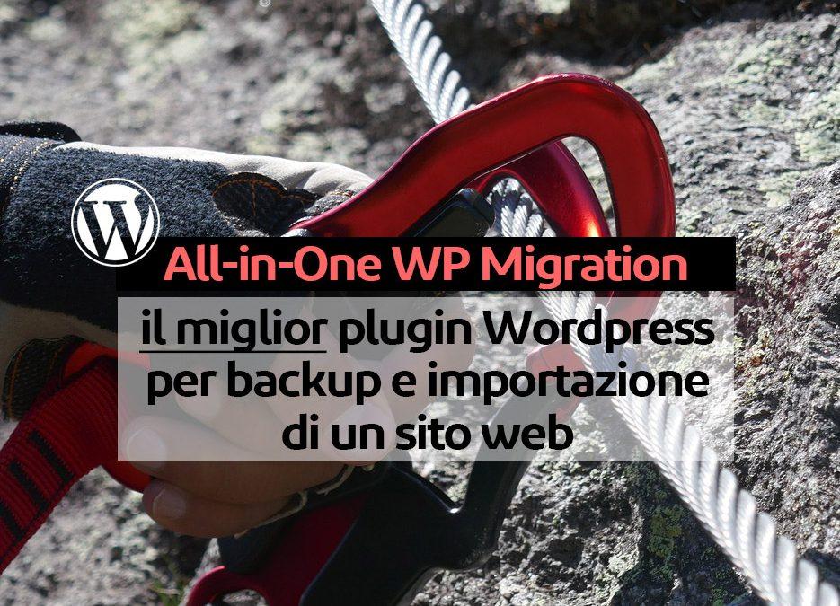 All-in-One WP Migration: il miglior plugin WordPress per backup e importazione di un sito web