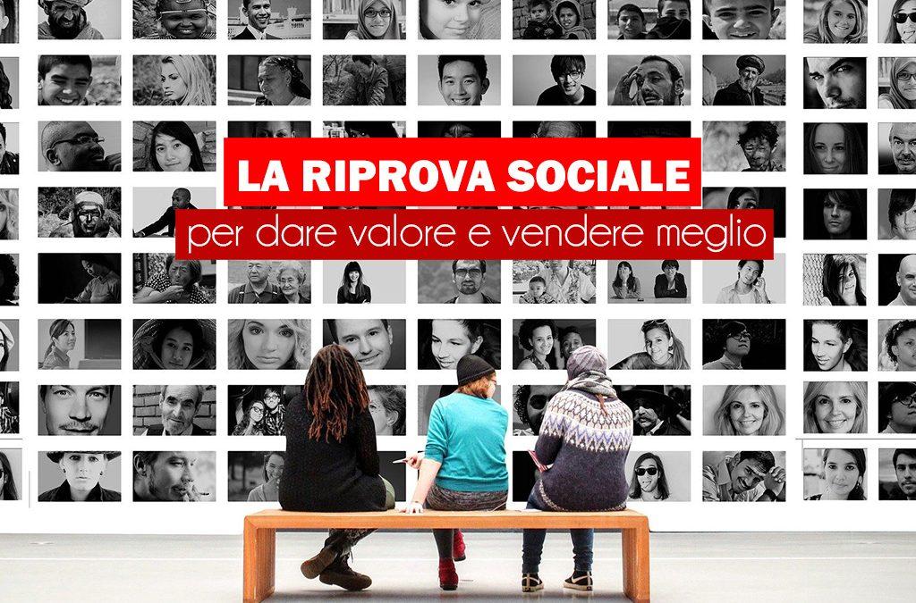 La riprova sociale per dare valore e vendere meglio