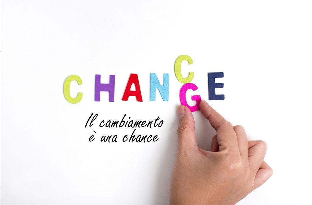 Il cambiamento è una chance