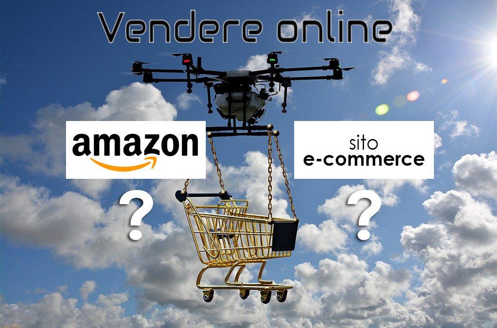 Vendere online: meglio Amazon o e-commerce su misura?