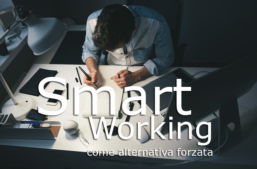 Smart Working come alternativa forzata