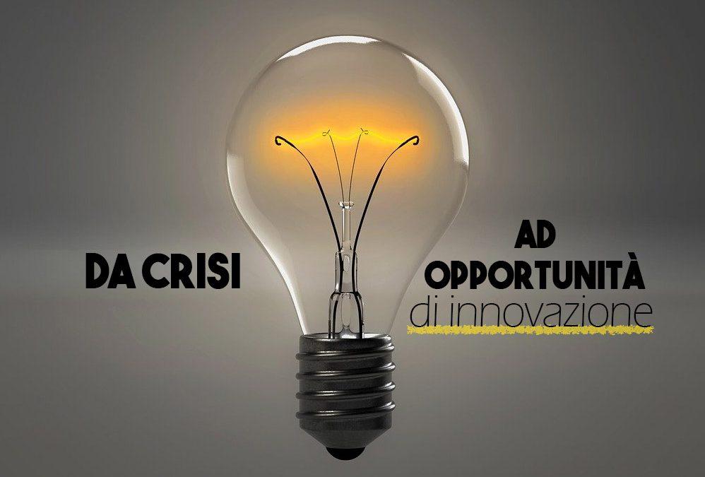 Da crisi ad opportunità d'innovazione