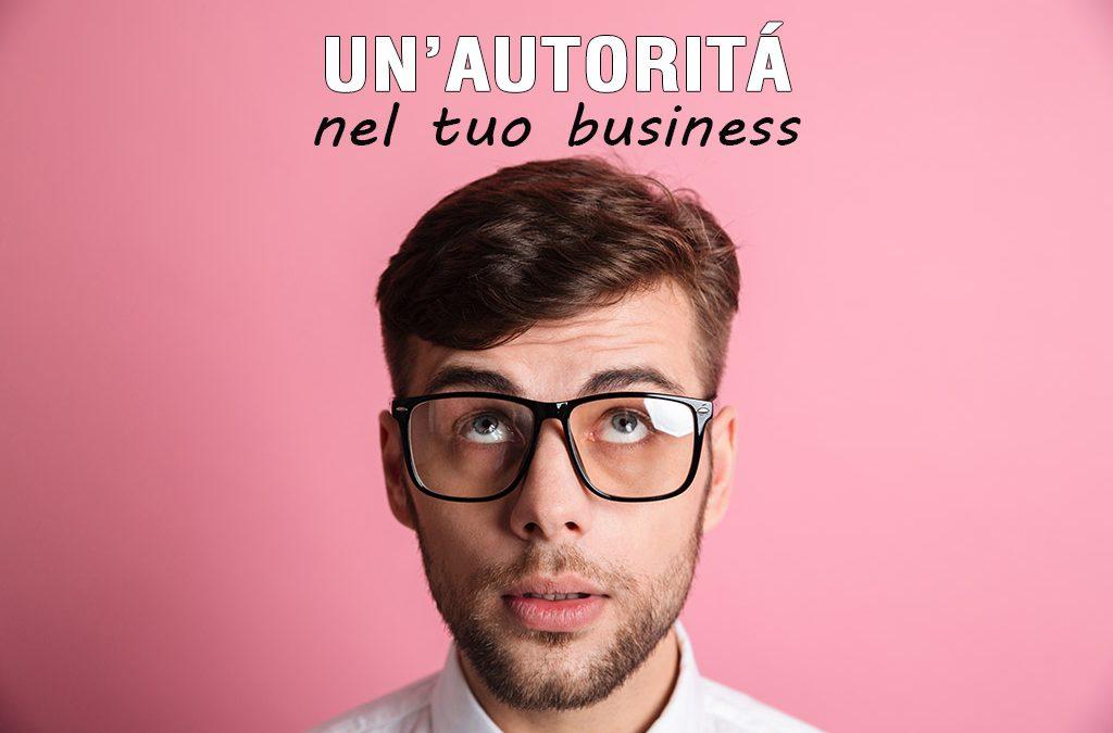 Un'autorità nel tuo business