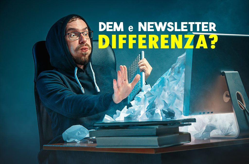 DEM e Newsletter: differenza?