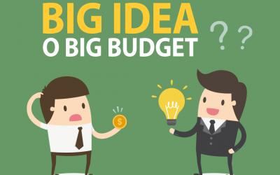 Big Idea o Big Budget?