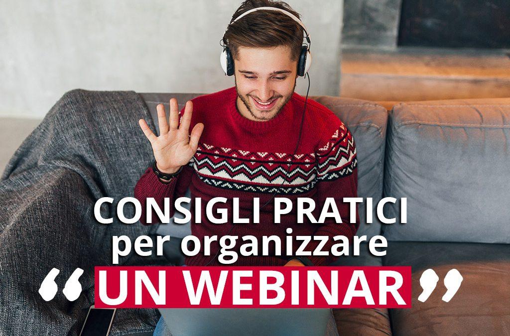 Consigli pratici per organizzare un Webinar