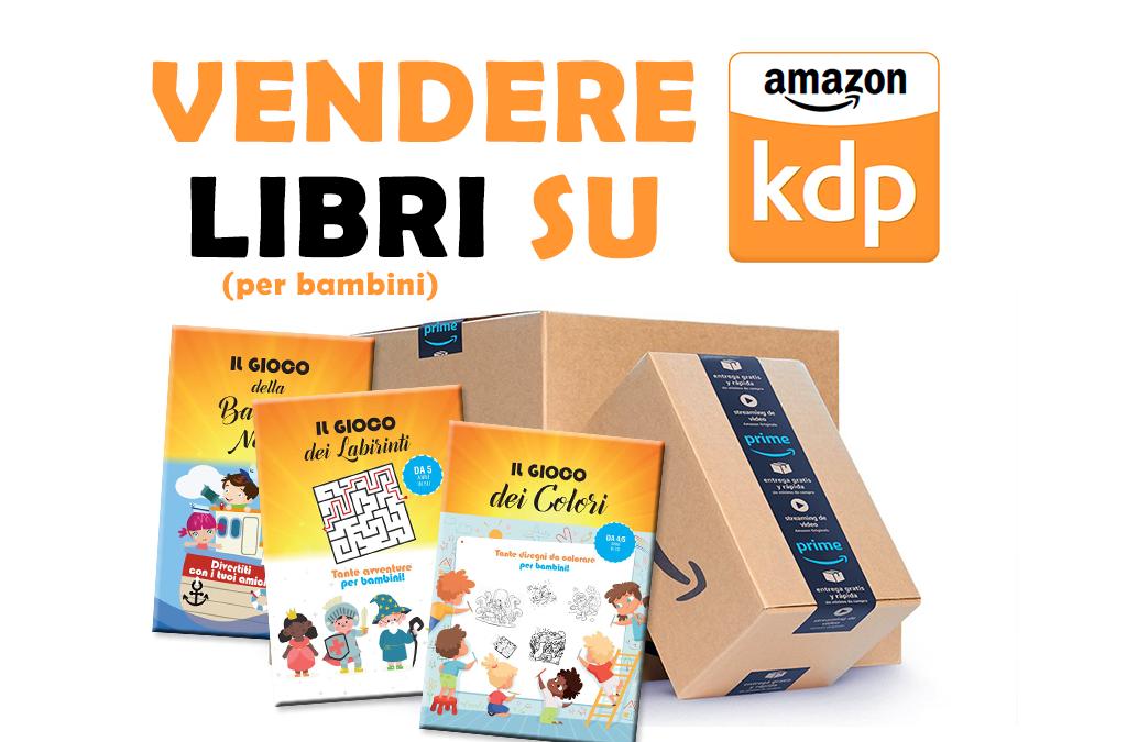 Libri gioco per bambini: vendere su Amazon KDP
