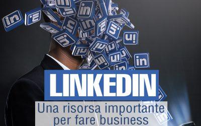 Linkedin: una risorsa fondamentale per fare business