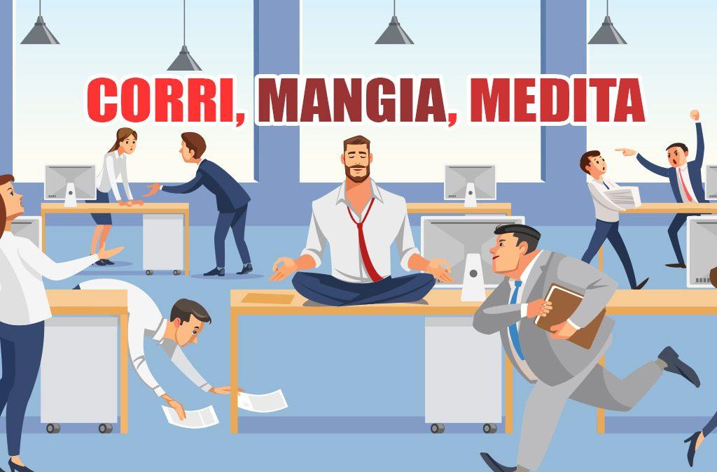 Corri, Mangia, Medita