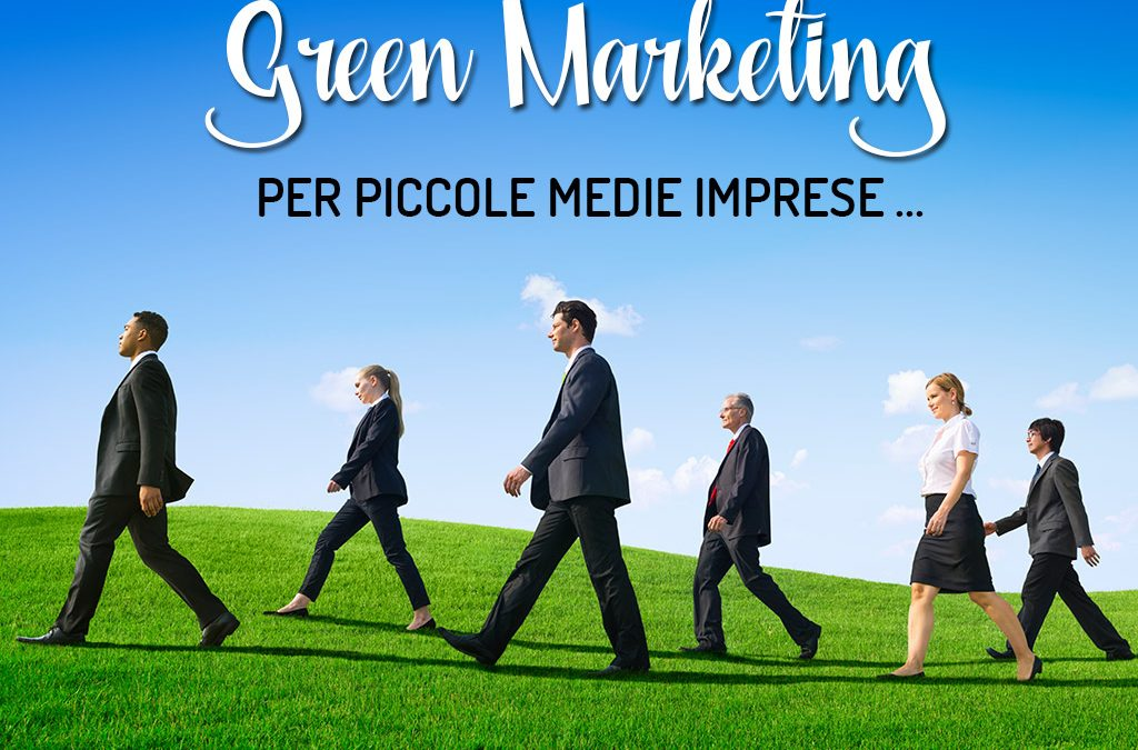 Il Green Marketing per le piccole medie imprese