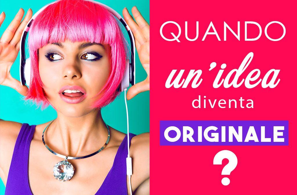 Quando un'idea diventa originale?